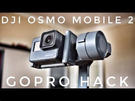 dji osmo mobile   gopro hack youtube