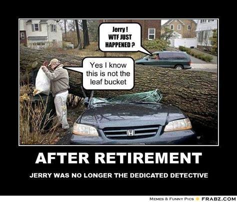 Funny Retirement Memes - after retirement meme generator posterizer