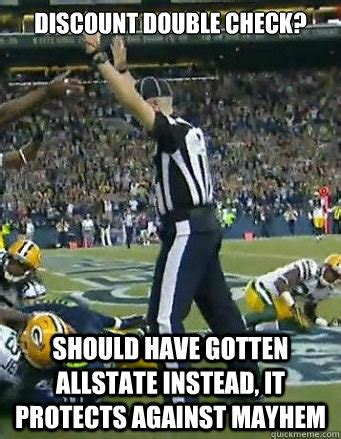 Allstate Meme - discount double check should have gotten allstate instead it protects against mayhem bad nfl