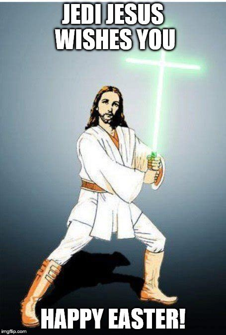 Easter Jesus Meme - happy easter to all my imgflip friends imgflip
