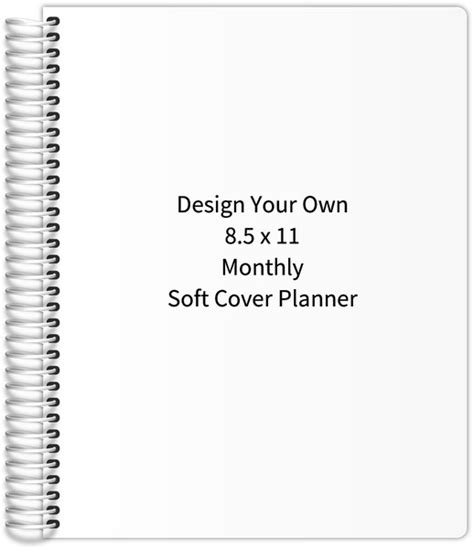 design your own planner design your own 8 5 x 11 monthly soft cover planner