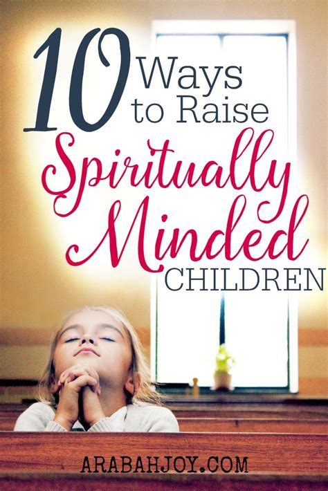 How To Raise Spiritually Minded Children Parenting