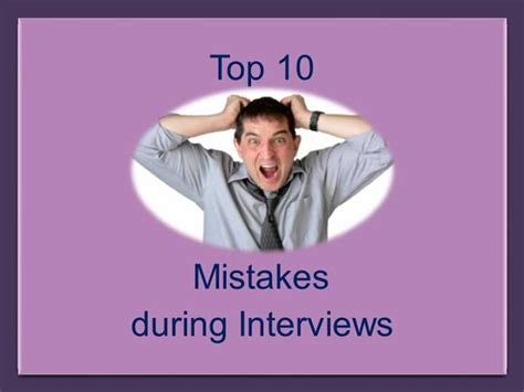 Top 10 Mistakes During Interviews |authorstream