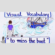 Visual Vocabulary  To Miss The Boat  English Vocabulary  Speak English Fluently And Naturally
