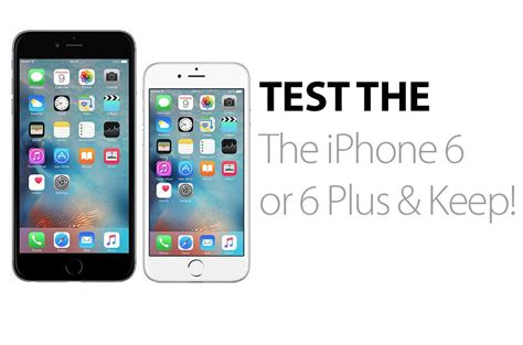 product test the iphone 6 or iphone 6 plus and keep it for