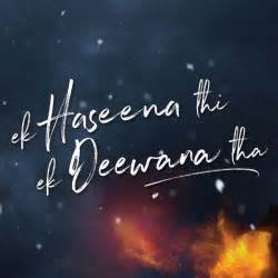Thi Ek Haseena Ek Deewana Tha