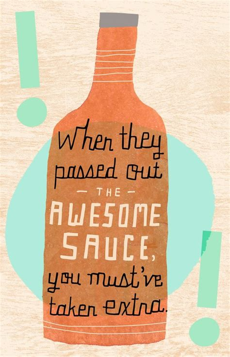 quit hogging   awesome sauce great quotes