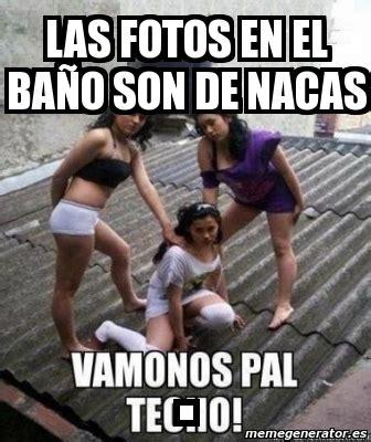 Memes De Nacas - meme personalizado las fotos en el ba 209 o son de nacas