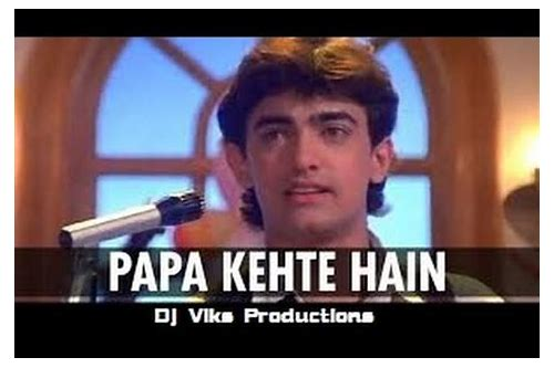 papa kehte hain pk download