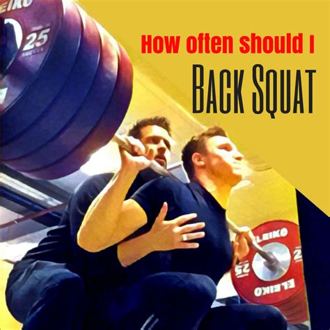 How Often Should I Back Squat  Christian Bosse