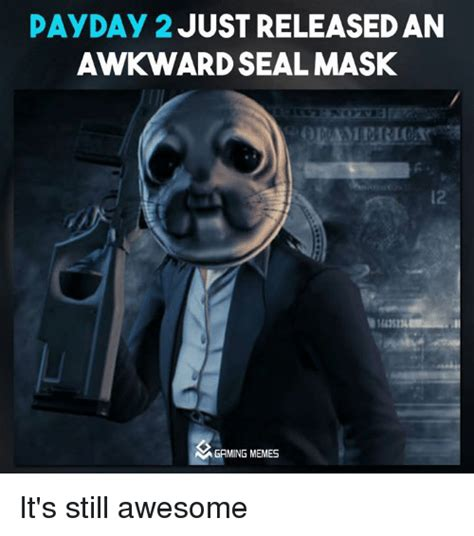 Payday Memes - search payday 2 best masks memes on me me