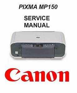 Canon Pixma Mp150 Service Manual  U0026 Repair Guide