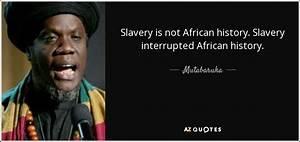 Mutabaruka quot... Black Slave Quotes