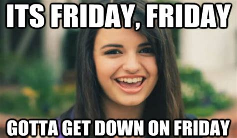 Rebecca Black Meme - 10 songs that have changed everyday phrases forever the opinionpanel community