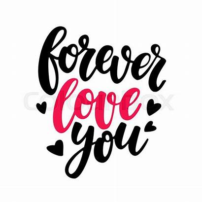 Valentine Lettering Quotes Forever Calligraphy Isolated Romantic