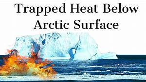 Pocket of warm water trapped under Arctic, पिघल सकता है ...