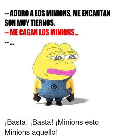 Minions Memes En Espaã Ol - adoroalos minions meencantan son muytiernos mecagan los minions 161 basta 161 basta 161 minions esto