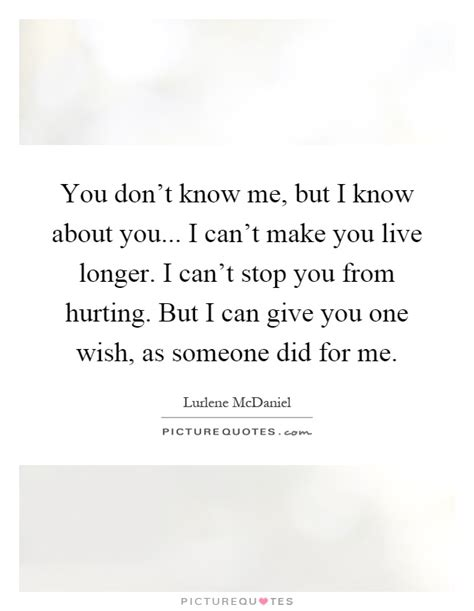 You Dont Know Youre Hurting Me Quotes
