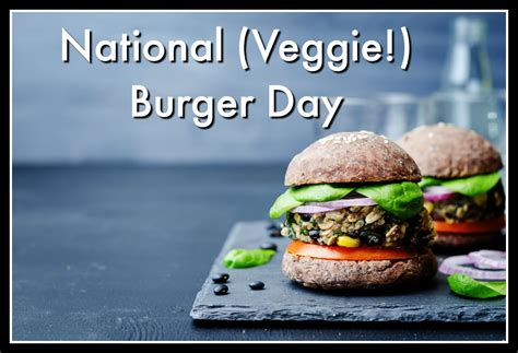 national veggie burger day  lish meat  recipes