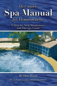 The Complete Spa Manual For Homeowners A Step