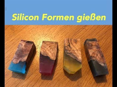 silikonformen selber herstellen silikonformen selber herstellen f 252 r penblanks how to make silikon molds gie 223 en