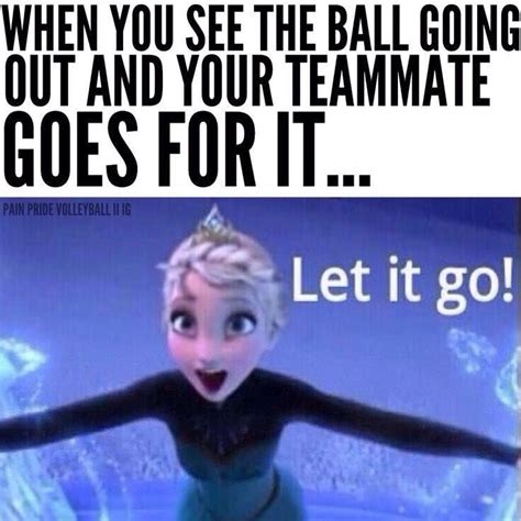 Funny Volleyball Memes - let it go volleyball team pinterest volleyball softball memes and basketball humor