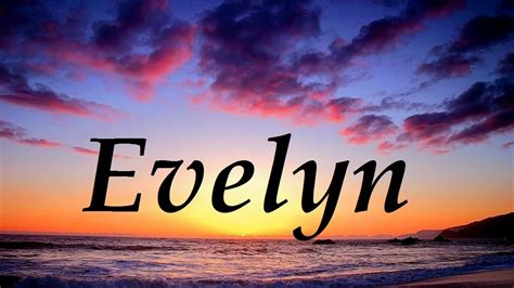 Evelyn, significado y origen del nombre - YouTube