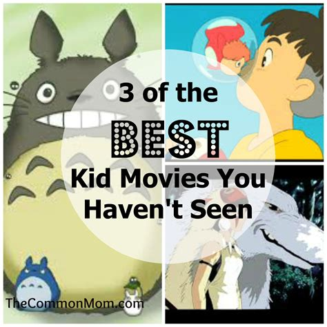 3 Of The Best Kid Movies You May Have Missed The Common Mom