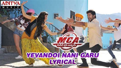 Yevandoi Nani Garu Song Lyrics From Mca