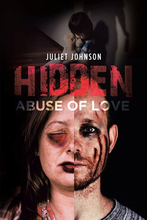 author juliet johnsons  book hidden abuse  love