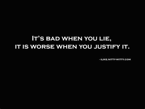 How Bad Is It To Lie On A Resume by It S Bad When You Lie Quotes I Write