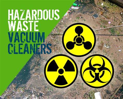 vacuum cleaners  hazardous waste applications