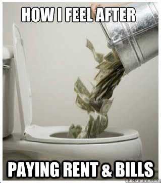Rent Meme - how i feel after paying rent bills meme alarm clock blog pinterest bill meme meme and