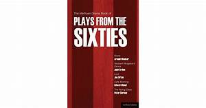 The Methuen Drama Book Of Plays From The Sixties  Roots  Serjeant Musgrave U0026 39 S Dance  Loot  Early