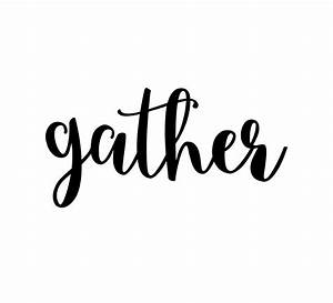 Gather Vinyl Wall Decal, Gather sign, wall decor, Kitchen