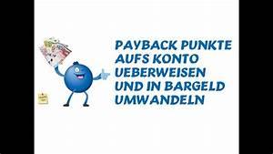 Payback Punkte Aufs Konto : payback punkte aufs konto berweisen und in bargeld umwandeln so funktioniert 39 s youtube ~ Eleganceandgraceweddings.com Haus und Dekorationen