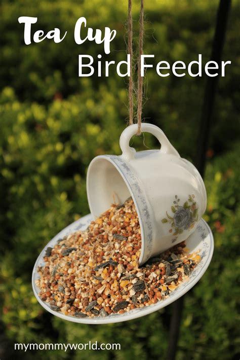 tea cup bird feeder craft  mommy world
