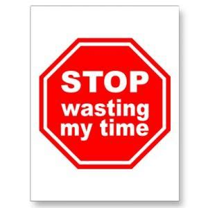 You Are Wasting My Time Quotes