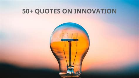 60+ Innovation Quotes and What They Can Teach You