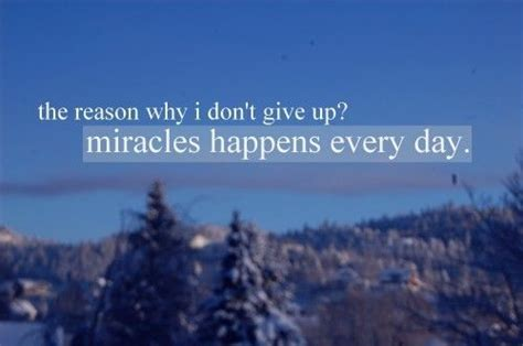 Miracles Happen Every Day Quotes