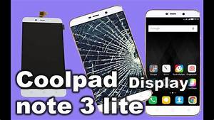 How To Coolpad Note 3 Lite Touch Screen Digitizer And