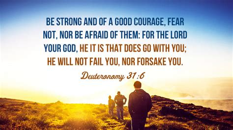 Bible Verse Of The Day Deuteronomy 316 Be Strong And