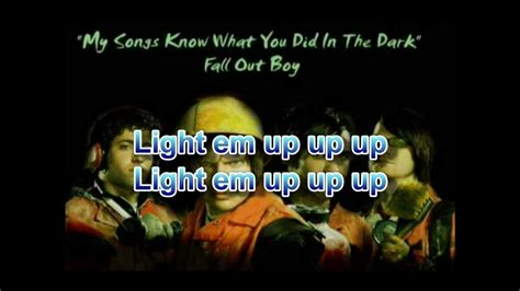 Light Em Up Fall Out Boy Lyrics by Fall Out Boy My Songs What You Did In The