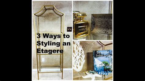 Etagere Translation by 3 Ways To Styling An Etagere