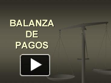 Balanza Template Powerpoint by Ppt Balanza De Pagos Powerpoint Presentation Free To