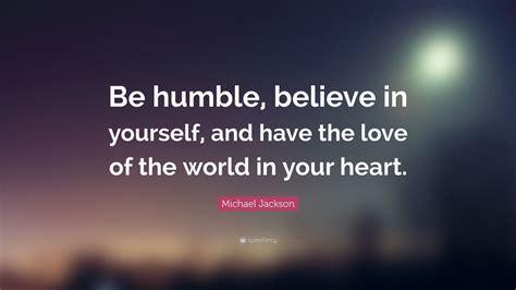 michael jackson quote  humble