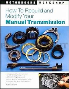 How To Rebuild  U0026 Modify Your Manual Transaxle  Transmission