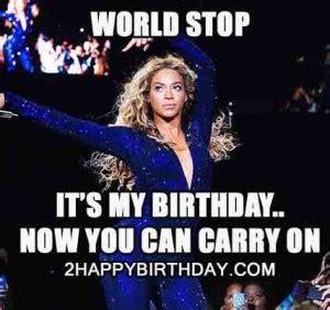 Beyonce Birthday Meme - beyonce its my birthday world meme 2happybirthday