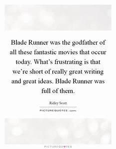Godfather Quote... Blade Runner Love Quotes