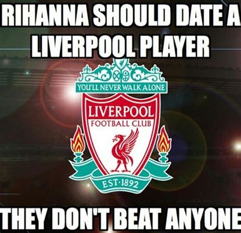 Liverpool Memes - football jokes liverpool and rihanna on pinterest